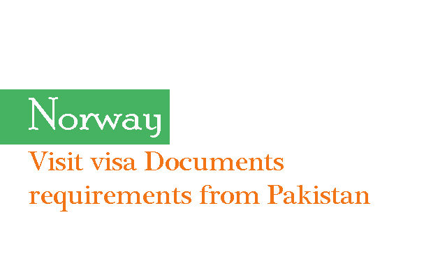 Documents required for norway visit visa from pakistan norway documents for visa stopboris Choice Image