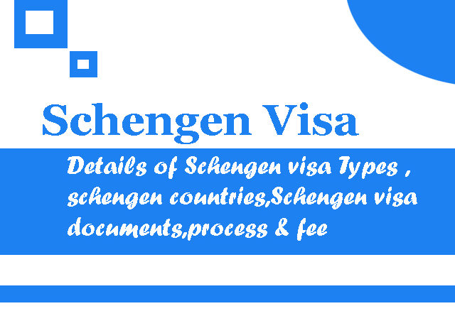 Details of Schengen visa Types ,schengen countries,Schengen visa documents,process & fee