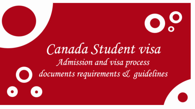 Canada Student visa documents requirements, forms, admission & visa process and guidelines.