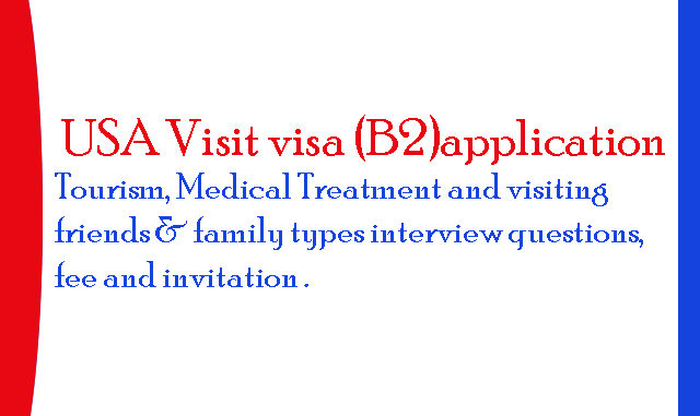 USA b2 visit visa application for Tourism, Medical Treatment