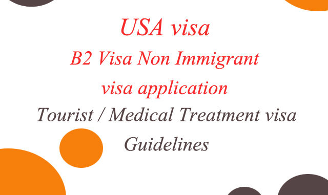 USA-b2-visa-medical-tourism-copy-640x381 Online Schengen Visa Application Form Netherlands on word world, requirements for,